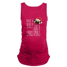 Have A Holly Jolly Pug Christmas Maternity Tank To