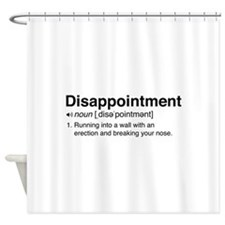 Disappointment Definition Shower Curtain