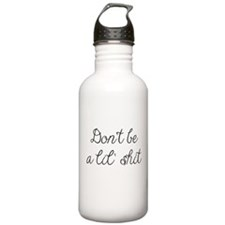 Don't Be A Lil Shit Water Bottle