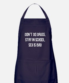 Don't Do Drugs, Stay in School, Sex Is Bad Apron (