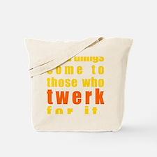 Twerk for it Tote Bag