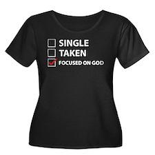 Single Taken Focused On God T