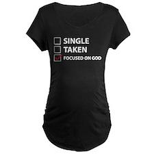 Single Taken Focused On God T-Shirt