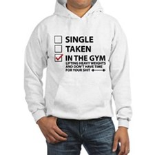 Single Taken In The Gym Hoodie Sweatshirt