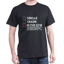 Single Taken In The Gym T-Shirt