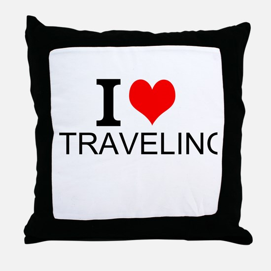 I Love Traveling Throw Pillow