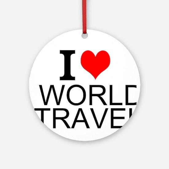 I Love World Travel Ornament (Round)