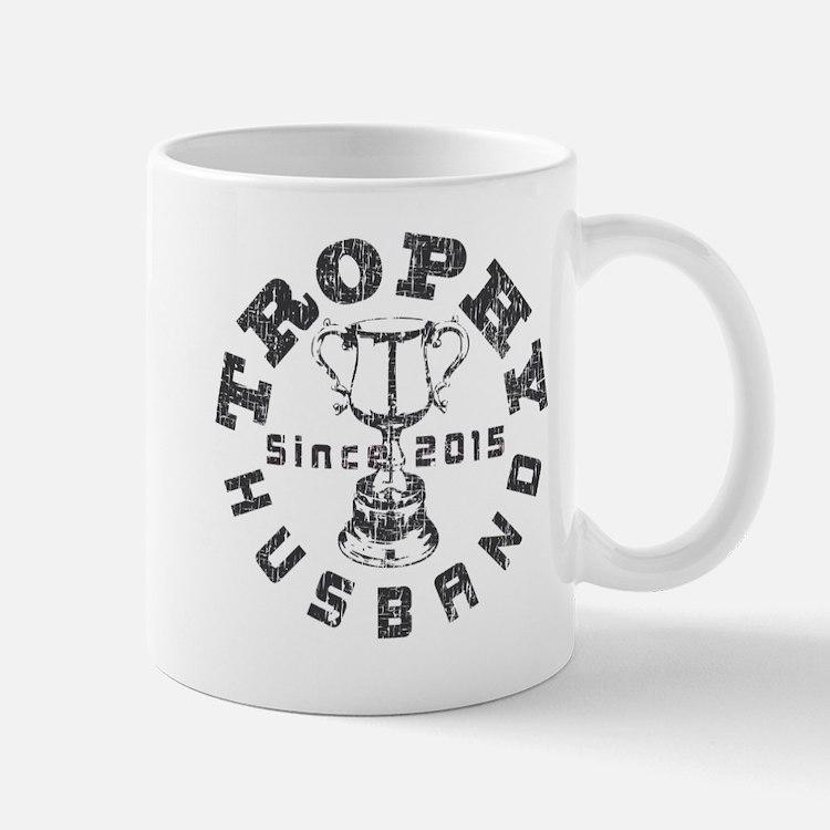 Trophy Husband Since 2015 Mug