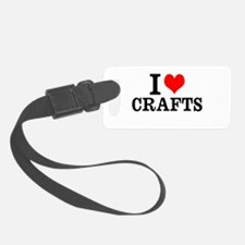 I Love Crafts Luggage Tag