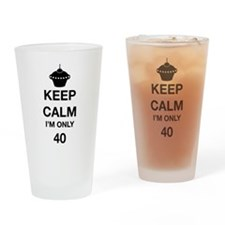 Keep Calm I'm only 40 Drinking Glass