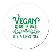 Vegan is Not a Diet Round Car Magnet