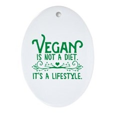 Vegan is Not a Diet Ornament (Oval)