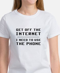 Get Off The Internet I Need To Use The Phone T-Shi
