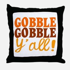 Gobble Gobble Y'all! Throw Pillow