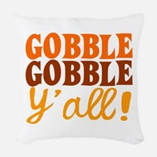 Gobble Gobble Y'all! Woven Throw Pillow