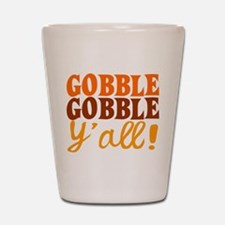 Gobble Gobble Y'all! Shot Glass