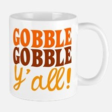 Gobble Gobble Y'all! Mugs