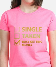 Single Taken Busy Getting Money Tee