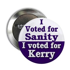 I Voted for Sanity John Kerry Button