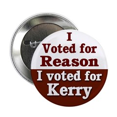 I voted for Reason and Kerry Button