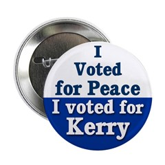 I Voted for Peace and Kerry Button