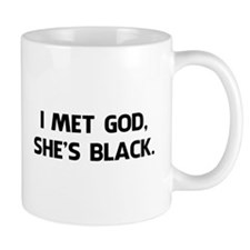 I Met God and She's Black Mugs