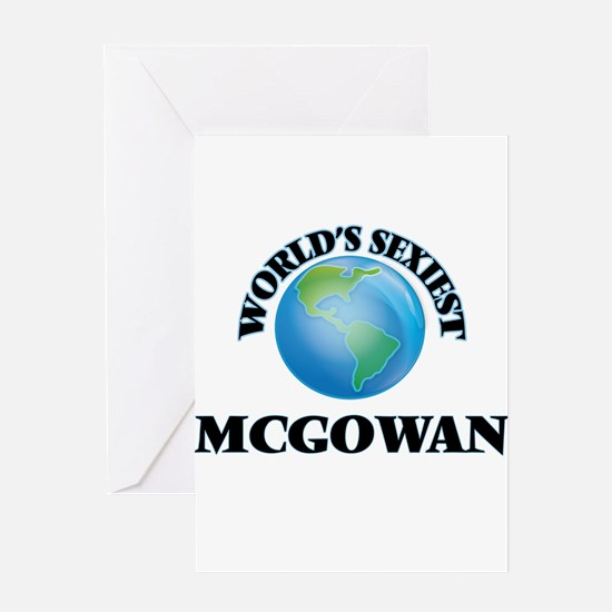 World's Sexiest Mcgowan Greeting Cards