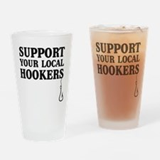 Support your local hookers Drinking Glass