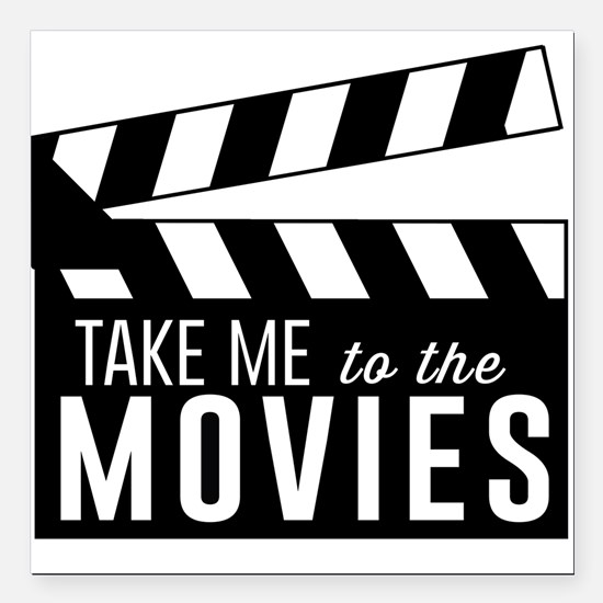 "Take me to the movies Square Car Magnet 3"" x 3"""