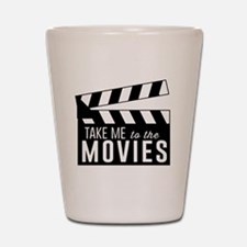 Take me to the movies Shot Glass