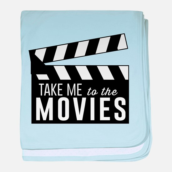 Take me to the movies baby blanket