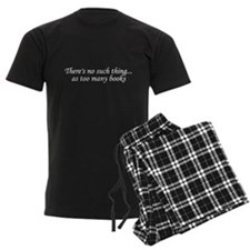 There's no such thing as too many books Pajamas
