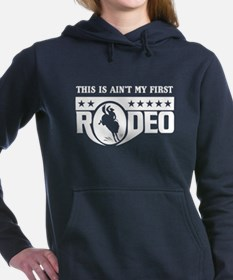 This ain't my first rodeo Women's Hooded Sweatshir