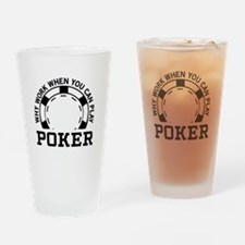 Why work when you can play poker Drinking Glass