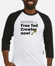 Free Ted Crowley now! Baseball Jersey