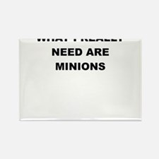 WHAT I REALLY NEED ARE MINIONS Magnets