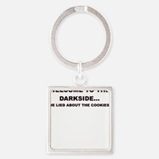 WELCOME TO THE DARKSIDE Keychains
