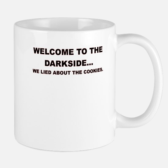 WELCOME TO THE DARKSIDE Mugs