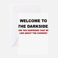 WELCOME TO THE DARKSIDE ARE YOU SURPRISED Greeting