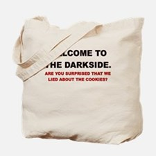 WELCOME TO THE DARKSIDE ARE YOU SURPRISED Tote Bag