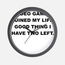 VIDEO GAMES RUINED MY LIFE Wall Clock