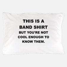 THIS IS A BAND SHIRT Pillow Case