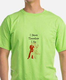I Dance Therfore I Am T-Shirt