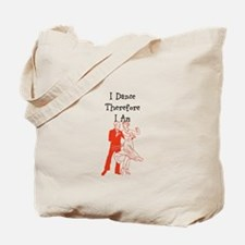 I Dance Therfore I Am Tote Bag