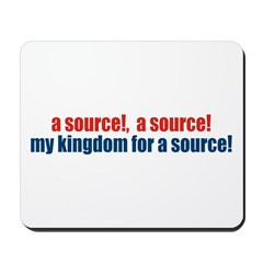 My Kingdom For A Source! Mousepad
