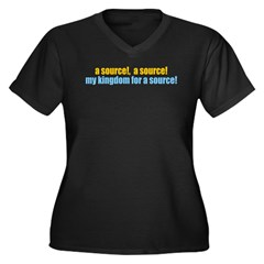 My Kingdom For A Source! Women's Plus Size V-Neck