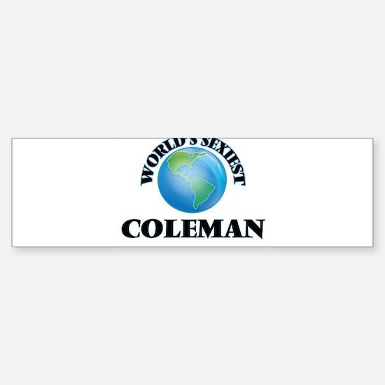 World's Sexiest Coleman Bumper Bumper Bumper Sticker