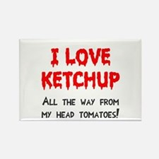 I love ketchup Rectangle Magnet