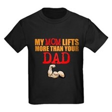 My Mom Lifts More Than Your Dad T-Shirt