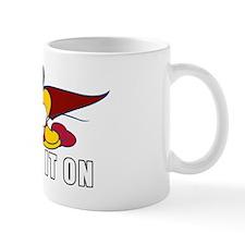 Bring It On Mug